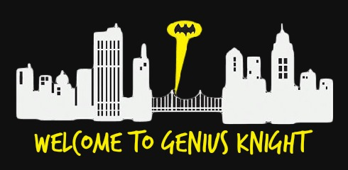 Welcome to Genius knight who lives is Gotham city with the Cape Crusader via geniusknight.com