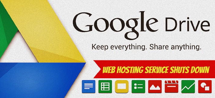 Google Shuts down Google Drive Web Hosting service - 31st August 2016 last date to back up your data